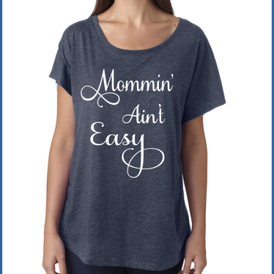 Mommin Aint Easy Flowy Tee
