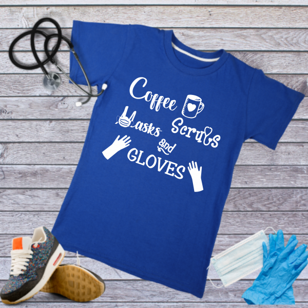 Coffee, Scrubs, Mask & Gloves Tee