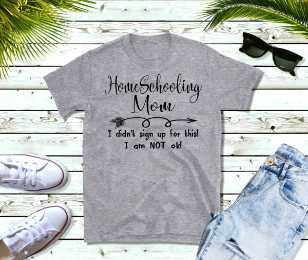 Home Schooling Mom Shirt
