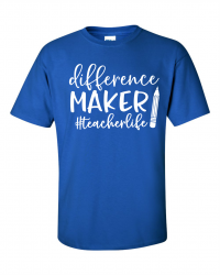 ED209A-Teacherlife Difference Maker T-shirt