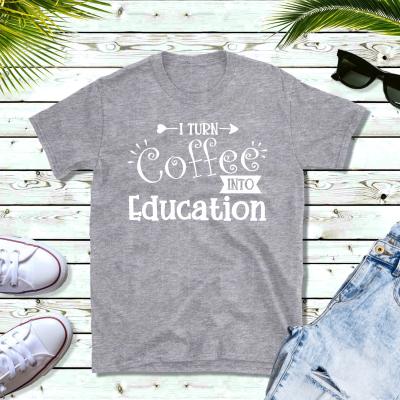Turn Coffee into Education lite gray