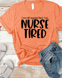 Nurse Tired T-shirt