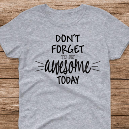 Don't Forget Awesome Tshirt Sp Gray