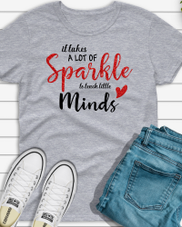 ED201-It Takes a Lot of Sparkle Teacher T-shirt