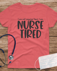 NS448-Nurse Tired T-shirt
