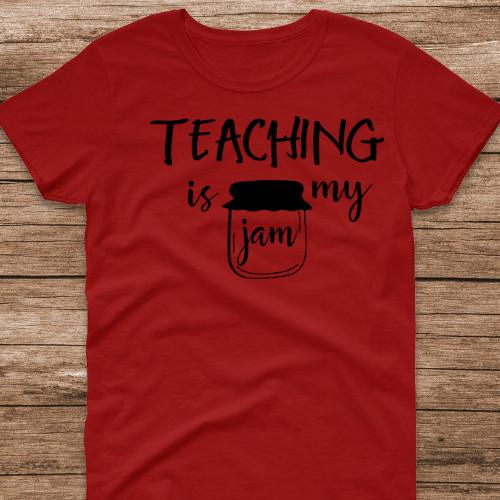 Teaching is my Jam Red