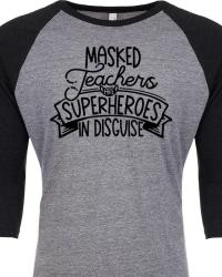 ED218-Masked Teachers are Superheroes Raglan Tee