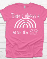 GN950-There's Always A Rainbow After The Storm T-shirt