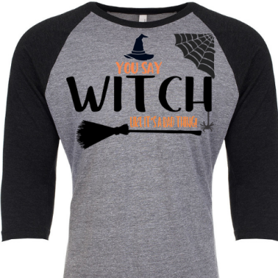 You Say Witch Raglan