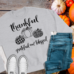 Thankful Grateful and Blessed Sweatshirt