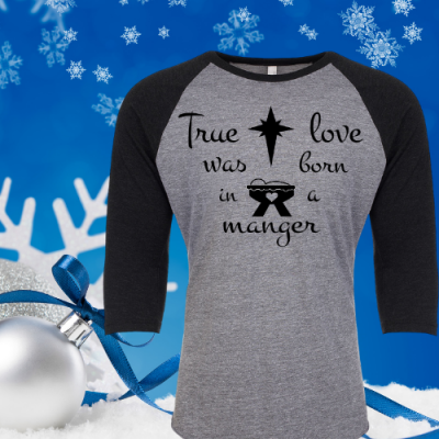 True Love Manger Raglan Tee