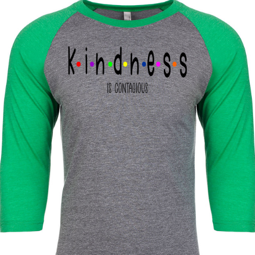 Kindness is Contagious Green Raglan