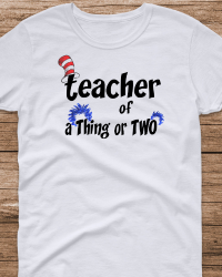 DRS6-Dr. Seuss Teacher of a Thing or Two Tee