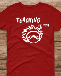 DRS4-Dr. Seuss Teaching is my Thing Tee